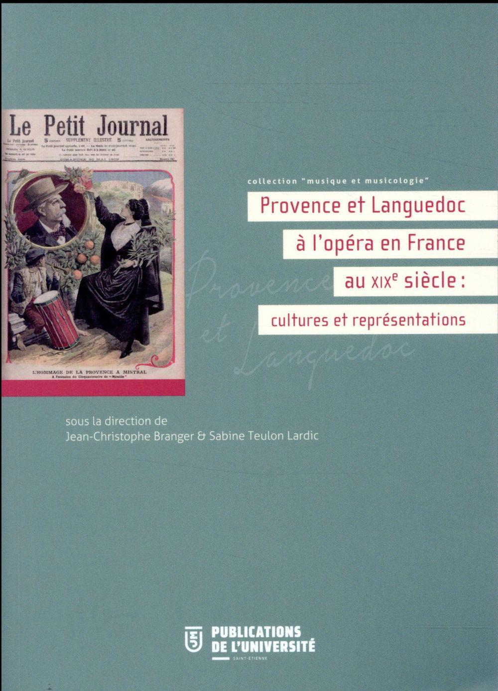Provence et Languedoc à l'opéra en France au XIXe siècle : cultures et représentations