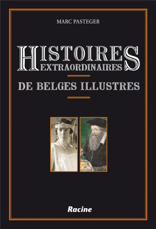 Histoires extraordinaires de Belges illustres
