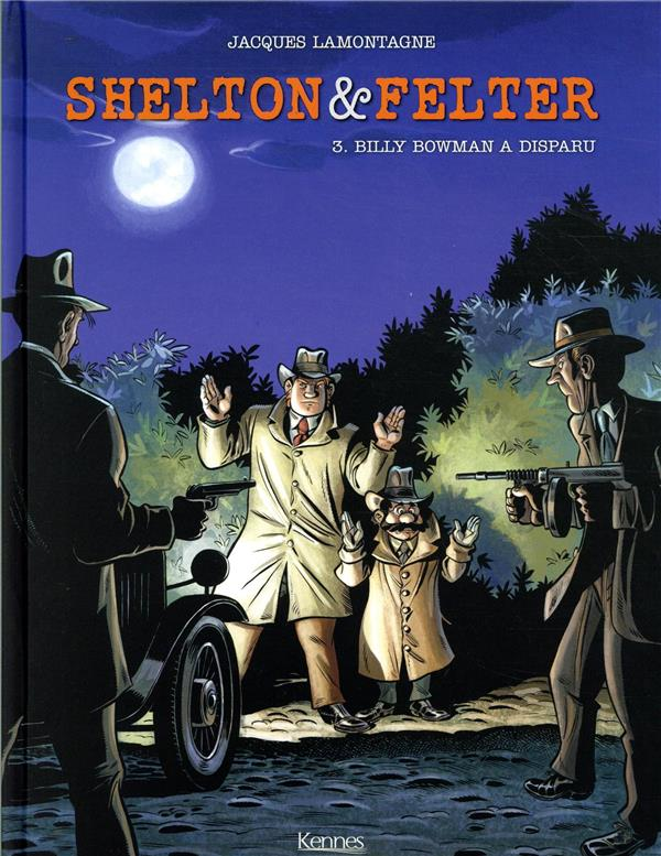 SHELTON et FELTER T.3  -  BILLY BOWMAN A DISPARU