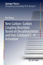 New Carbon-Carbon Coupling Reactions Based on Decarboxylation and Iron-Catalyzed C-H Activation  - Rui Shang