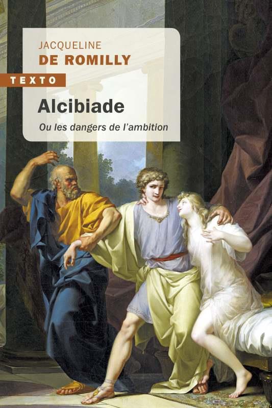 Alcibiade ; ou les dangers de l'ambition
