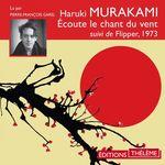 Vente AudioBook : Écoute le chant du vent. Suivi de Flipper, 1973  - Haruki Murakami