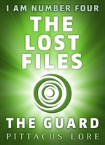 I Am Number Four: The Lost Files: The Guard  - Pittacus Lore