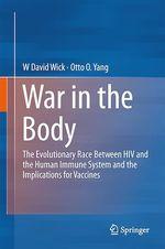War in the Body  - W David Wick - Otto O Yang