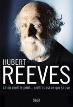 Vente Livre Numérique : Là où croît le péril... croît aussi ce qui sauve  - Hubert Reeves