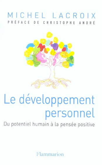 Le developpement personnel - du potentiel humain a la pensee positive
