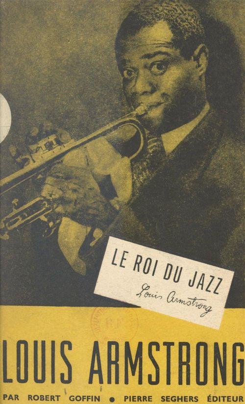 Louis Armstrong, le roi du jazz