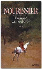 En avant, calme et droit  - Francois Nourissier