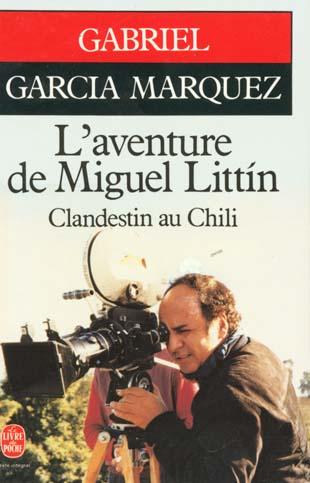 L'aventure de Miguel Littín, clandestin au Chili