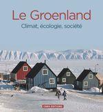 Vente EBooks : Le Groenland ; climats, écologie, société  - Collectif - Valérie Masson-Delmotte