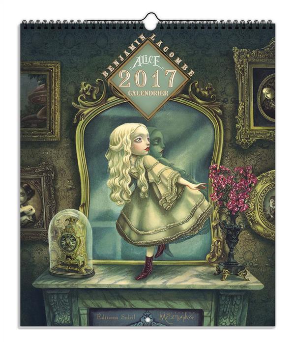 Alice de l'autre côté du miroir ; calendrier 2017