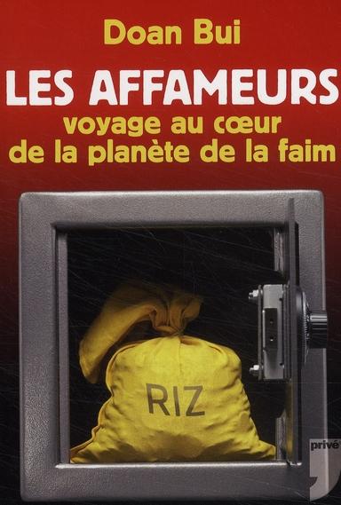 Les Affameurs ; Voyage Au Coeur De La Planete Faim