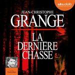 Vente AudioBook : La Dernière Chasse  - Jean-Christophe Grangé