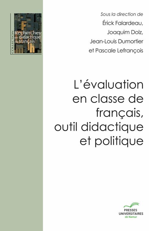 L'evaluation en classe de francais, outil didactique et politique