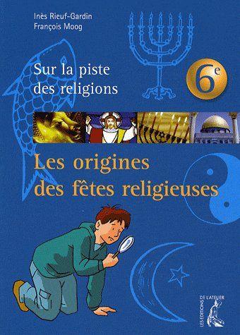 les origines des fêtes religieuses ; 6ème
