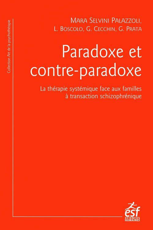 Paradoxe et contre-paradoxe ; un nouverau mode thérapeutique face aux familles à transaction schizophrénique