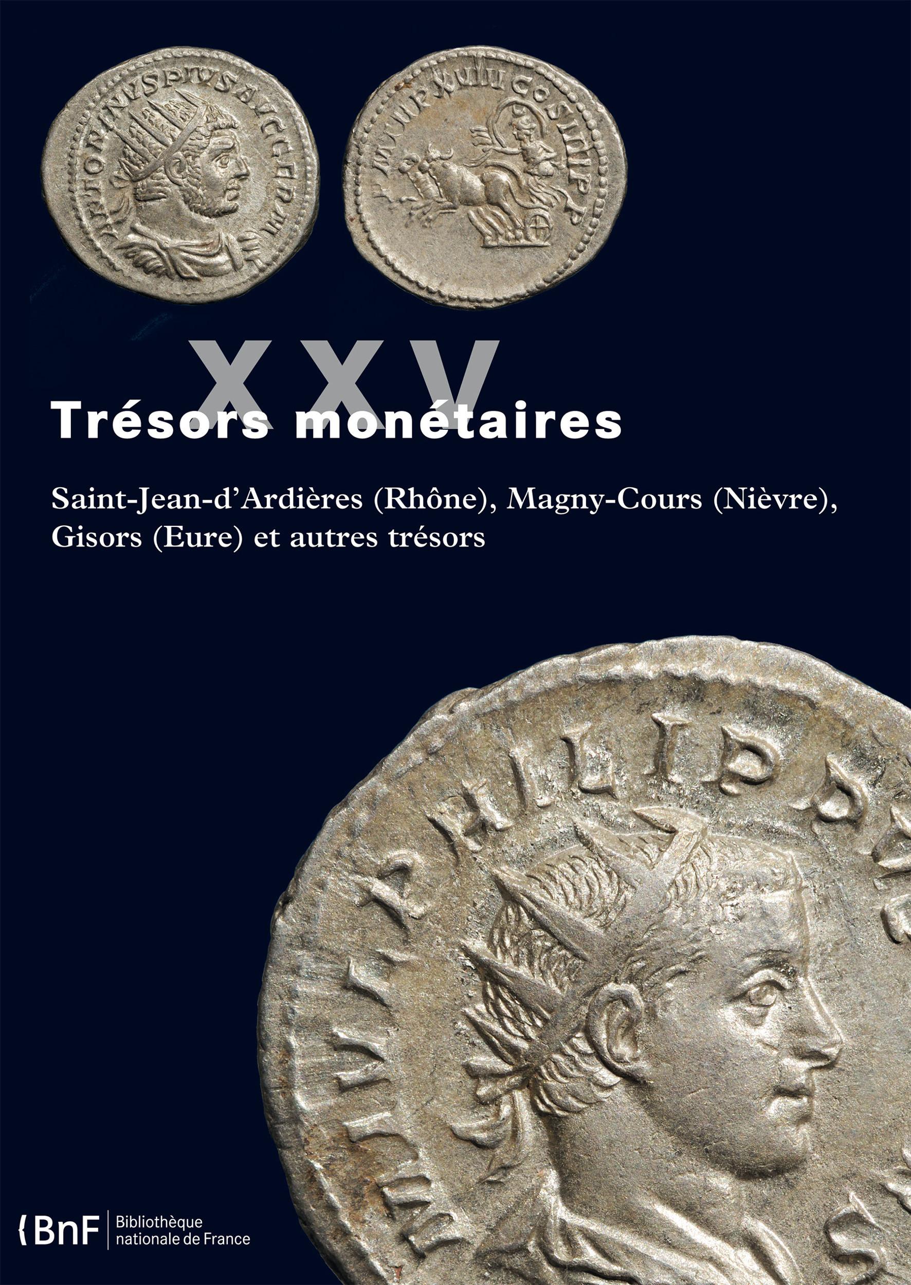 Trésors monétaires t.25 ; Saint-Jean-d'Ardières (Rhône), Magny-Cours (Nièvre), Gisors (Eure) et autres trésors