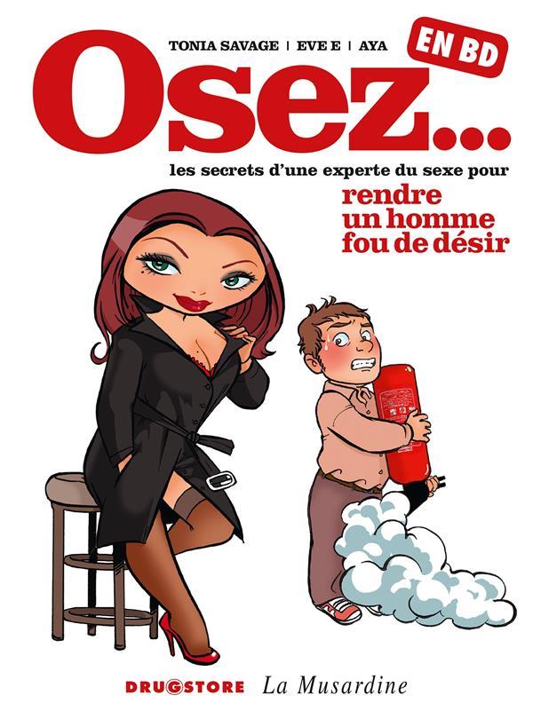 Osez... En Bd T.1 ; Les Secrets D'Une Experte Du Sexe Pour Rendre Un Homme Fou De Desir