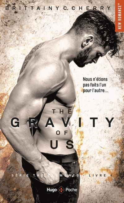 The elements T.4 ; the gravity of us