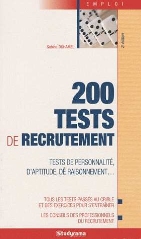 200 Tests De Recrutement ; Tests De Personnalite, D'Aptitude, De Raisonnement... (2e Edition)