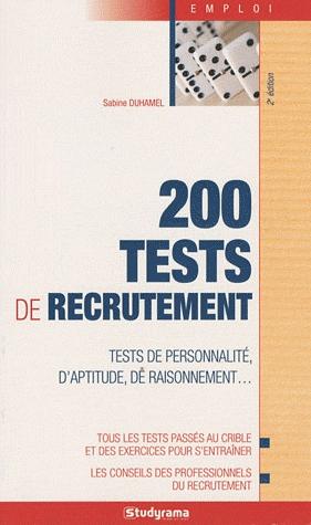 200 Tests De Recrutement ; Tests De Personnalite, D'Aptitude, De Raisonnement... (2e Edition)