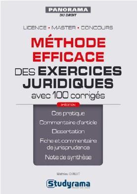 Méthode efficace des exercices juridiques avec 100 corrigés ; licence, master, concours (3e édition)