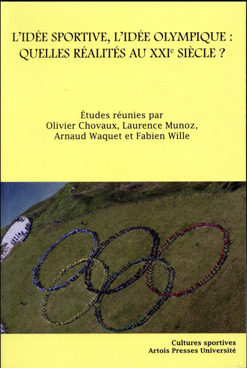 L'idée sportive, l'idée olympique : quelles réalités au XXIe siècle ?