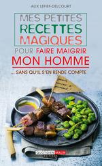 Vente Livre Numérique : Mes petites recettes magiques pour faire maigrir mon homme  - Alix Lefief-Delcourt
