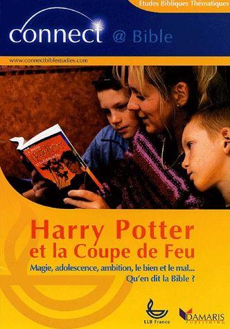 Harry Potter et la coupe de feu ; magie adolescence, ambition, le bien et le mal... qu'en dit la Bible ?