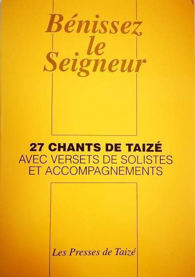 Bénissez le Seigneur ; 27 chants de Taizé avec versets de solistes et accompagnements