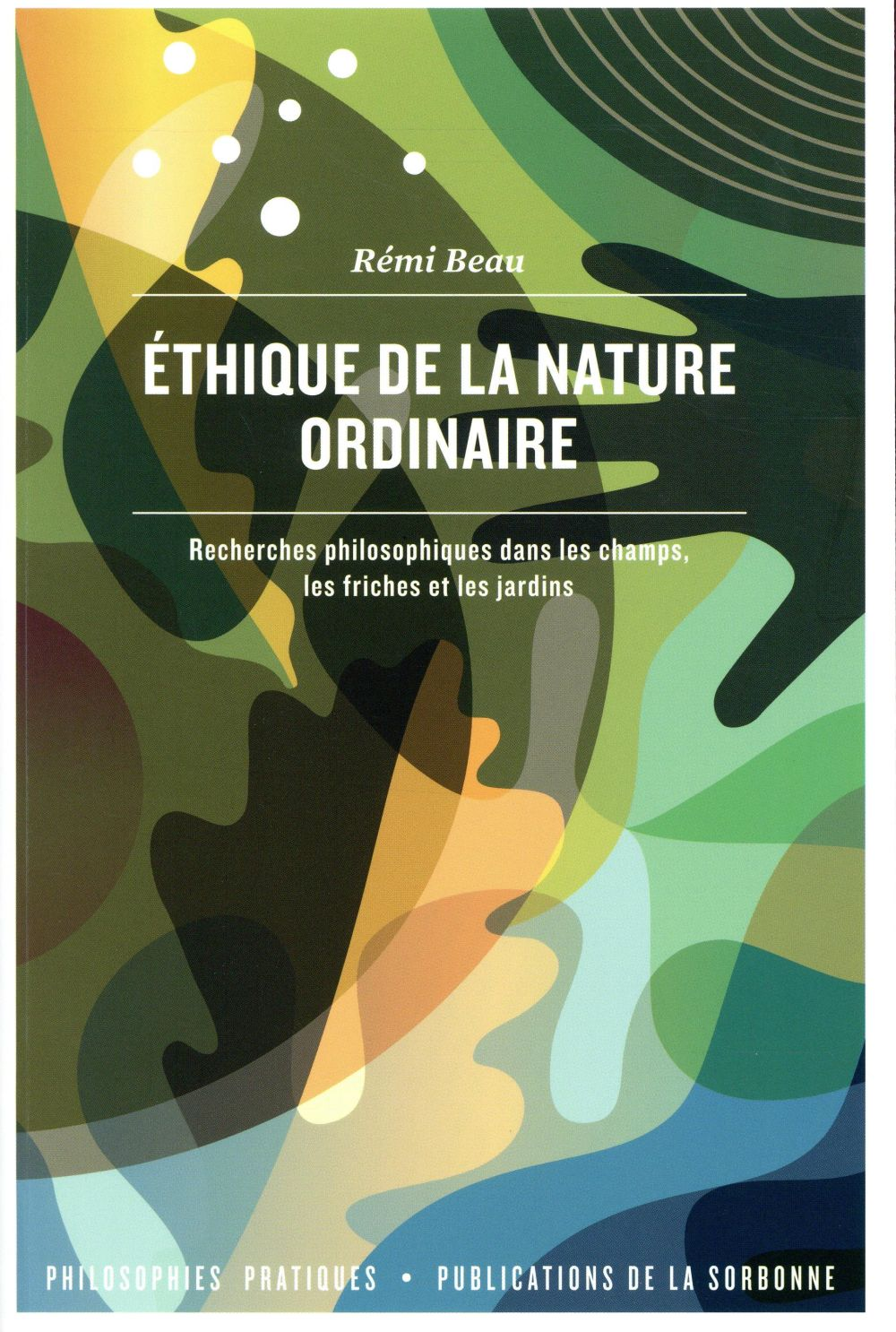 éthique de la nature ordinaire ; recherches philosophiques dans les champs, les friches et les jardins