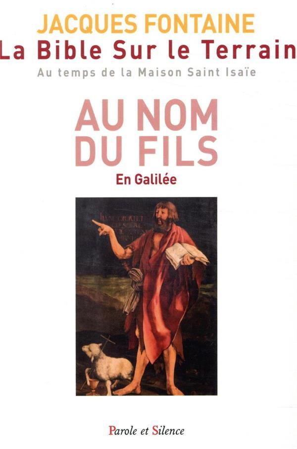 LA BIBLE SUR LE TERRAIN T.2  -  AU NOM DU FILS  -  EN GALILEE