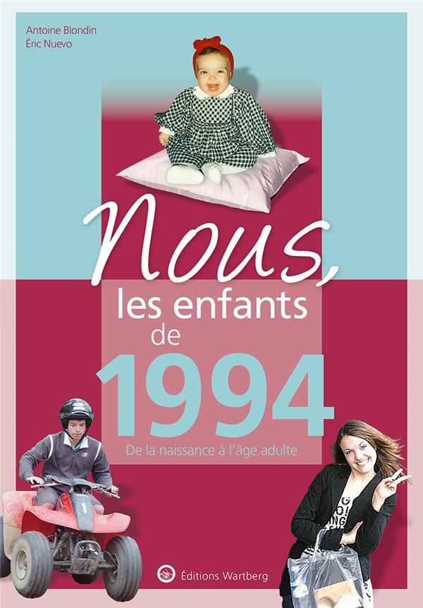 BLONDIN/NUEVO - NOUS, LES ENFANTS DE 1994 - DE LA NAISSANCE A L'AGE ADULTE