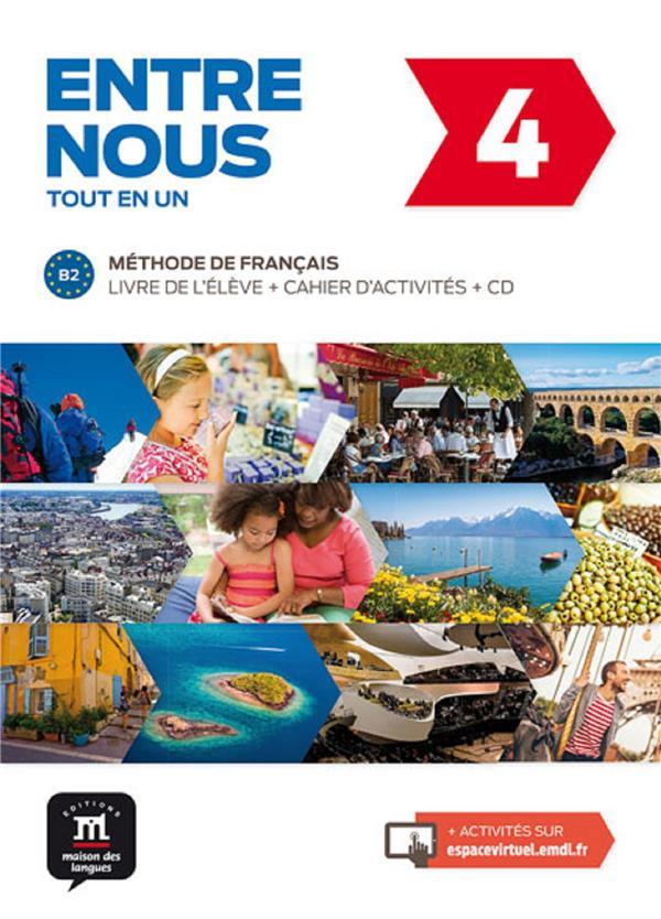 Entre Nous 4 ; Fle ; Livre De L'Eleve + Cahier + Cd