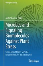 Microbes and Signaling Biomolecules Against Plant Stress  - Anita Sharma