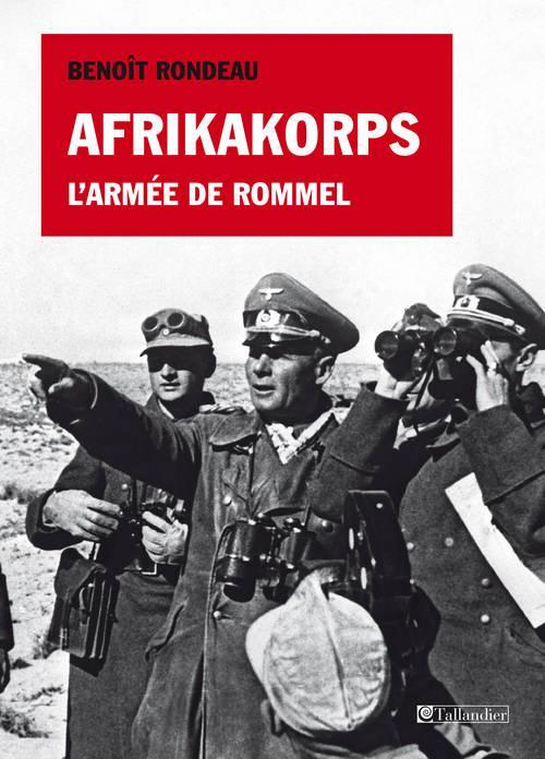 Afrikakorps ; L'Armee De Rommel