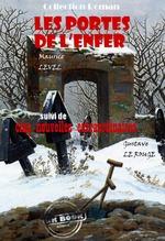 Les portes de l´enfer, suivi de Cinq nouvelles extraordinaires (par Gustave Le Rouge)  - Maurice Level - Gustave Le rouge