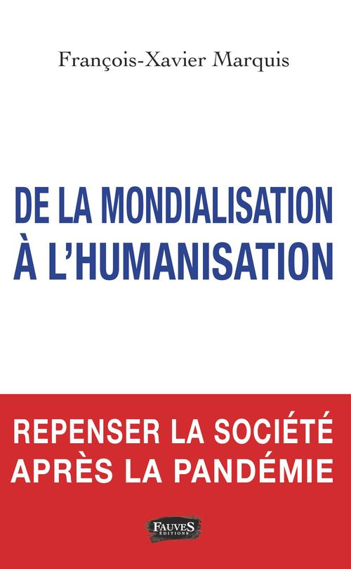De la mondialisation à l'humanisation ; repenser la société apèes la pandémie