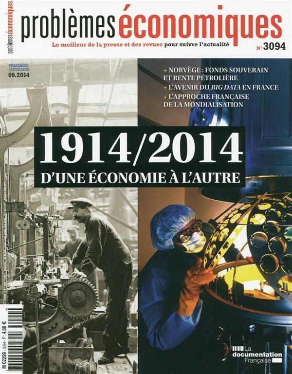 Problemes Economiques T.3094; 1914-2014, D'Une Economie A L'Autre