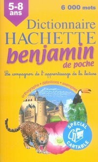 Dictionnaire Hachette Benjamin De Poche ; Cp-Ce ; 5-8 Ans