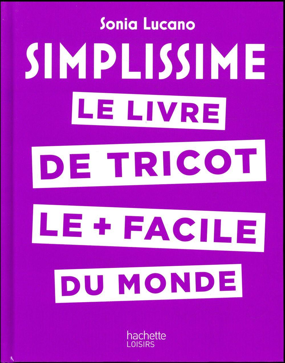 Simplissime ; le livre de tricot le + facile du monde