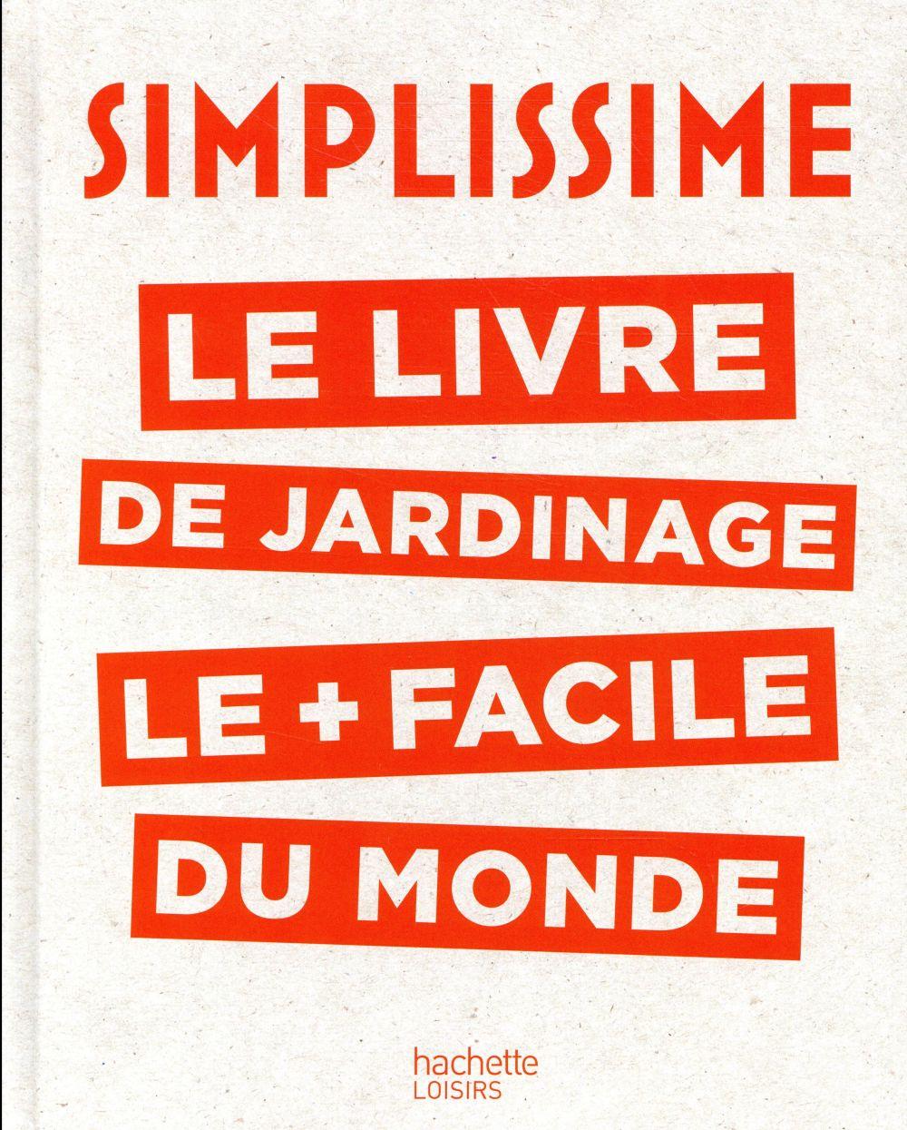 Simplissime ; le livre de jardinage le + facile du monde
