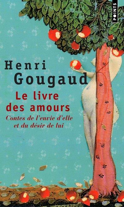 Le livre des amours ; contes de l'envie d'elle et du désir de lui