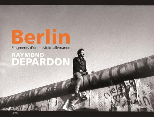 Berlin ; fragments d'une histoire allemande