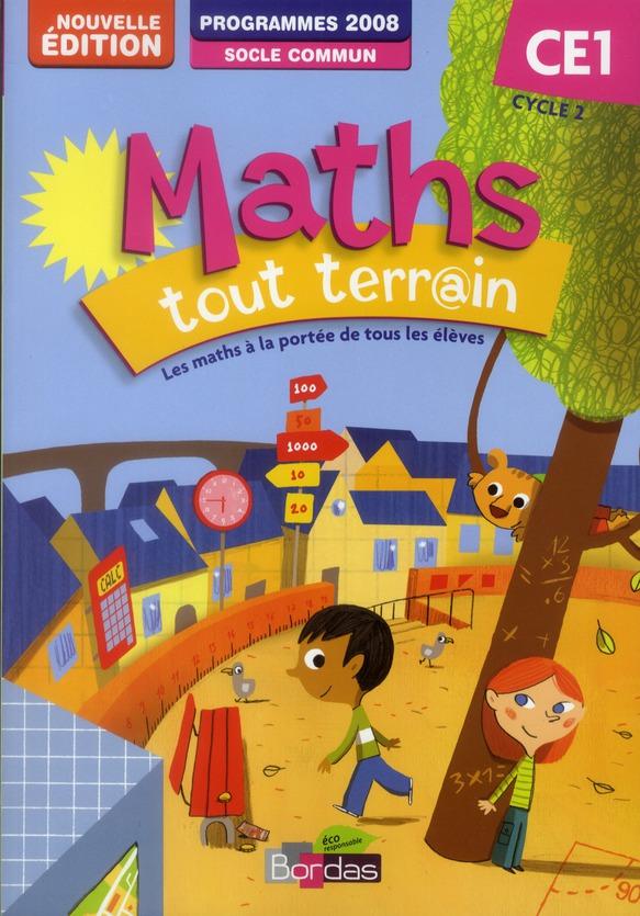 Maths Tout Terrain; Ce1 ; Cycle 2 ; Programme 2008; Socle Commun ; Fichier De L'Eleve (Edition 2012)