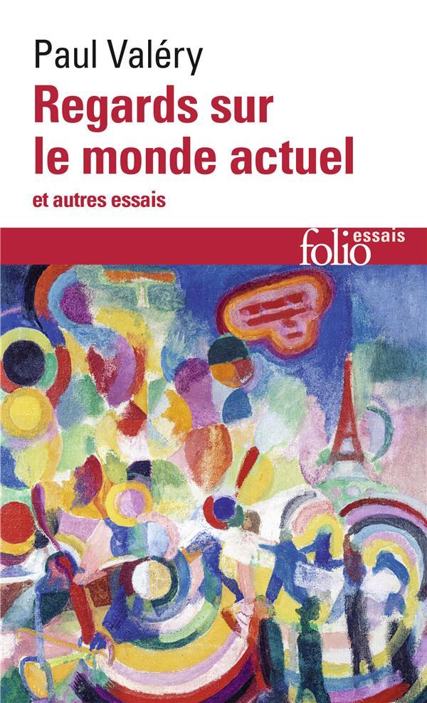Regards Sur Le Monde Actuel Et Autres Essais