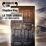 Vente AudioBook : La Tour Sombre (Tome 2) - Les trois cartes  - Stephen King