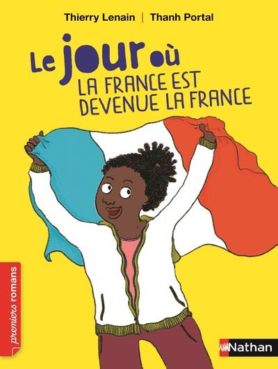 Le jour où la France est devenue la France