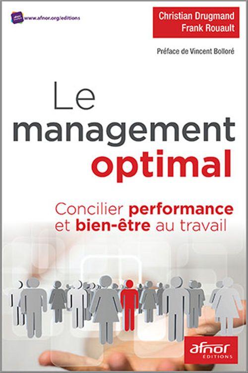 Le management optimal ; concilier performance et bien-être au travail