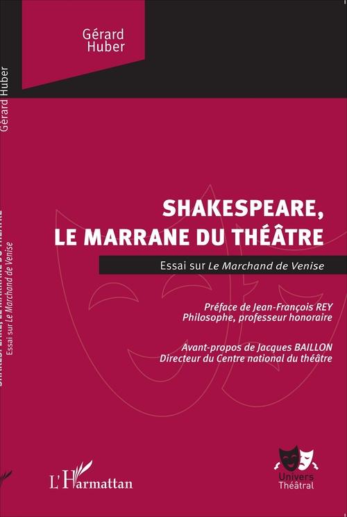 Shakespeare, le marrane du théâtre ; essai sur le marchand de Venise